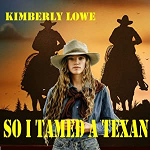 So I Tamed a Texan | [Kimberly Lowe]