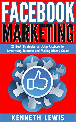facebook-facebook-marketing-25-best-strategies-on-using-facebook-for-advertising-business-and-making