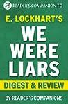 We Were Liars: A Digest of E. Lockhar...