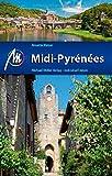 Midi-Pyrénées: Reiseführer mit vielen praktischen Tipps.