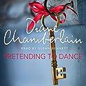 Pretending to Dance Hörbuch von Diane Chamberlain Gesprochen von: Susan Bennett