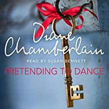Pretending to Dance (       UNABRIDGED) by Diane Chamberlain Narrated by Susan Bennett