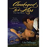 Awakened by a Kissby Lila DiPasqua