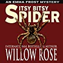 Itsy Bitsy Spider: Emma Frost, Book 1 Audiobook by Willow Rose Narrated by Marlon Braccia