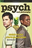 Psych and Philosophy: Some Dark Juju-Magumbo (Popular Culture and Philosophy)