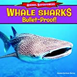 Whale Sharks: Bulletproof! (Animal Superpowers)