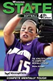 WinningSTATE-Softball: The Athletes Guide to Competing Mentally Tough (4th Edition)