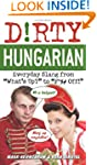 Dirty Hungarian: Everyday Slang from...