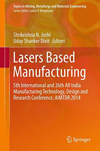 Lasers Based Manufacturing: 5th International and 26th All India Manufacturing Technology, Design and Research Conferenc