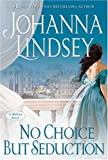 No Choice But Seduction (Malory Novels)