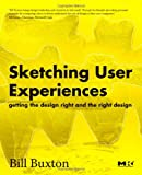 Image of Sketching User Experiences:  Getting the Design Right and the Right Design (Interactive Technologies)
