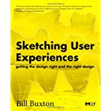 Sketching User Experiences: Getting the Design Right and the Right Design (Interactive Technologies)von &#34;Bill Buxton&#34;