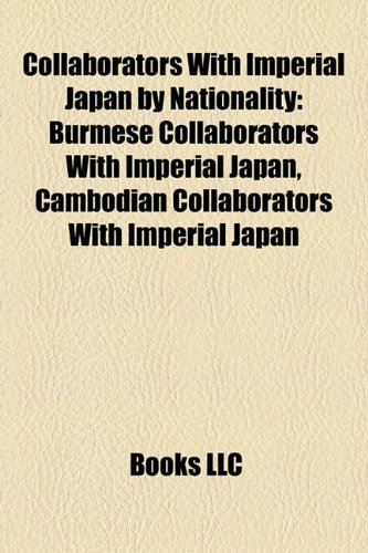Collaborators With Imperial Japan by Nationality: Burmese Collaborators With Imperial Japan, Cambodian Collaborators With Imperial Japan