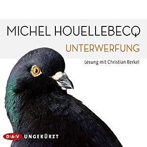 Unterwerfung (       ungekürzt) von Michel Houellebecq Gesprochen von: Christian Berkel