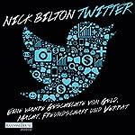 Twitter: Eine wahre Geschichte von Geld, Macht, Freundschaft und Verrat | Nick Bilton