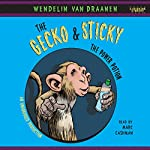 The Gecko and Sticky: The Power Potion | Wendelin Van Draanen