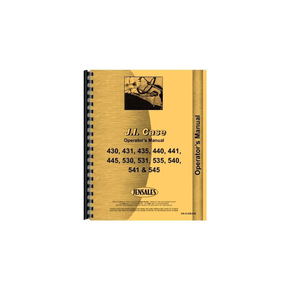 Case 531 Tractor Operators Manual (All SN#)