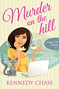 (FREE on 3/8) Murder On The Hill by Kennedy Chase - http://eBooksHabit.com