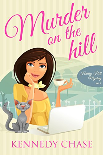 Bargain Book Alert! A fun, romantic, cozy, mystery – Just 99 cents  Murder on the Hill by Kennedy Chase