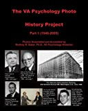 img - for The VA Psychology Photo History Project: Part 1 (1946 -- 2005) book / textbook / text book