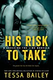 His Risk to Take (Entangled Select) (A Line of Duty)
