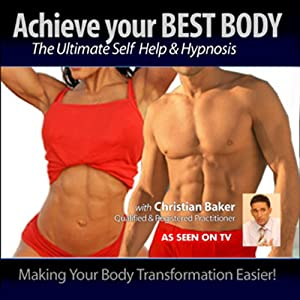 Achieve Your Best Body | [Christian Baker]