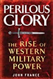 img - for Perilous Glory: The Rise of Western Military Power book / textbook / text book