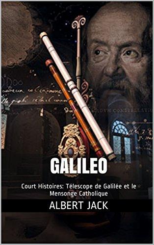 Galileo: Court Histoires: Télescope de Galilée et le Mensonge Catholique