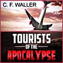 Tourists of the Apocalypse Audiobook by C. F. Waller Narrated by J. Scott Bennett