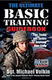 The Ultimate Basic Training Guidebook: Tips, Tricks, and Tactics for Surviving Boot Camp