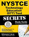 NYSTCE Technology Education (077) Test Secrets