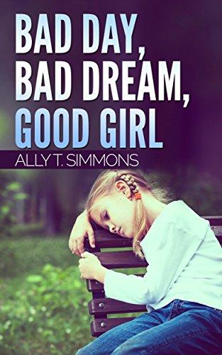 Bad day, bad dream, good girl