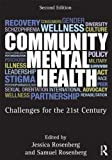 Community Mental Health: Challenges for the 21st Century, Second Edition