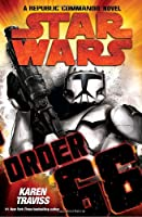 Order 66 (Star Wars: Republic Commando, Book 4)
