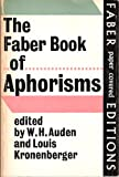 img - for The Faber Book of Aphorisms book / textbook / text book