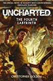 Uncharted: The Fourth Labyrinth (0345522176) by Golden, Christopher
