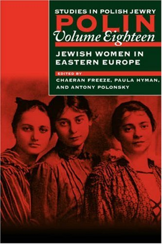 polin-studies-in-polish-jewry-volume-18-jewish-women-in-eastern-europe-v-18