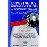 Exposing U.S. Government Policies On Extraterrestrial Life: The Challenge Of Exopolitics ~ Michael E. Salla