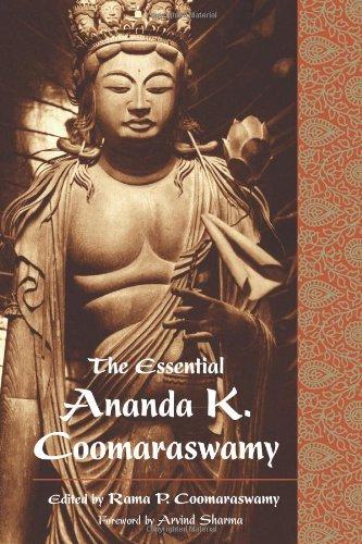 The Essential Ananda K. Coomaraswamy (Perennial...