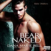 Bear Naked: Halle Shifters, Book 3 | Dana Marie Bell