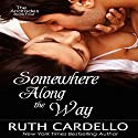 Somewhere Along the Way: The Andrades, Book 4 (       UNABRIDGED) by Ruth Cardello Narrated by Kim Thompson