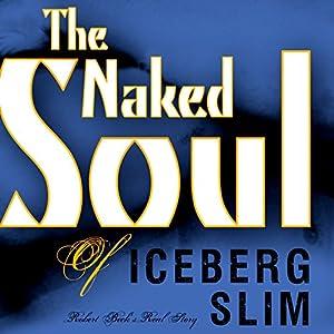 The Naked Soul of Iceberg Slim Audiobook