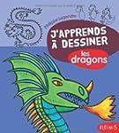 J'apprends � dessiner les dragons