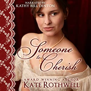 Someone to Cherish | [Kate Rothwell]