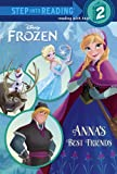 Annas Best Friends (Disney Frozen) (Step into Reading)