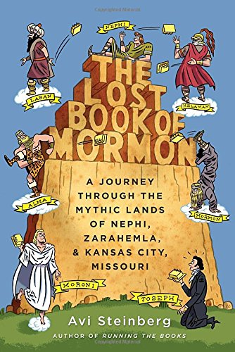 A Journey Through the Mythic Lands of Nephi, Zarahemla, and Kansas City, Missouri