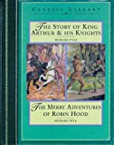 The Story of King Arthur and His Knights; The Merry Adventures of Robin Hood (0765199831) by Pyle, Howard