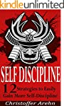 Self-Discipline: 12 Strategies to Eas...