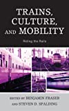 img - for Trains, Culture, and Mobility: Riding the Rails book / textbook / text book