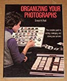 img - for Organizing Your Photographs by Robl, Ernest (1986) Paperback book / textbook / text book